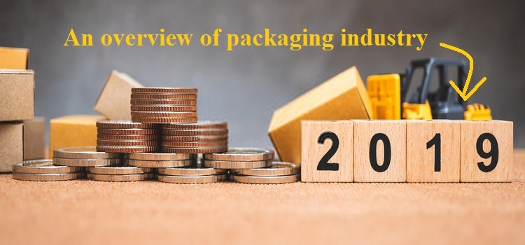 An-Overview-of-Packaging-Industry-in-2019